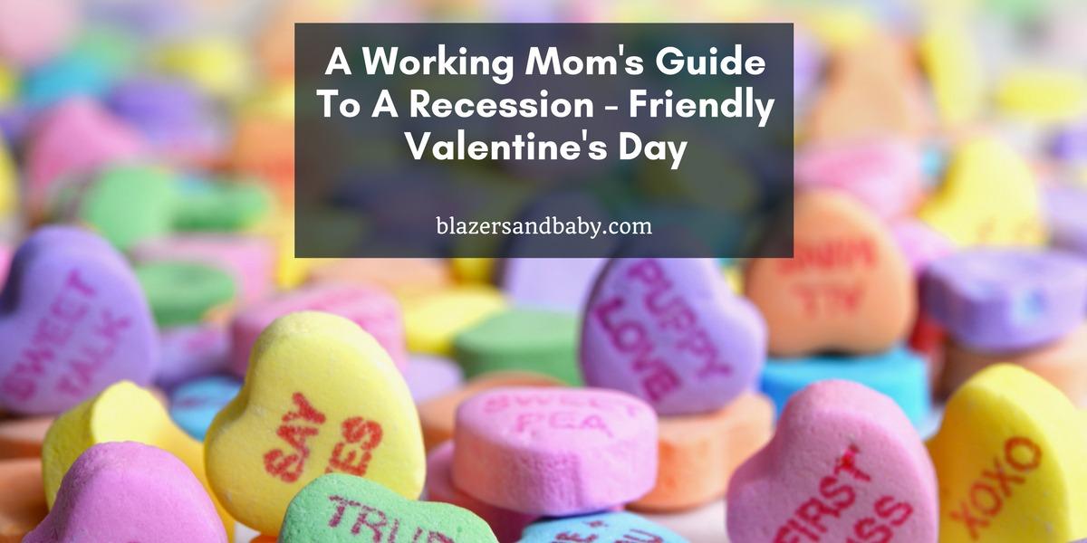 La guida di una mamma che lavora a una recessione – San Valentino amichevole
